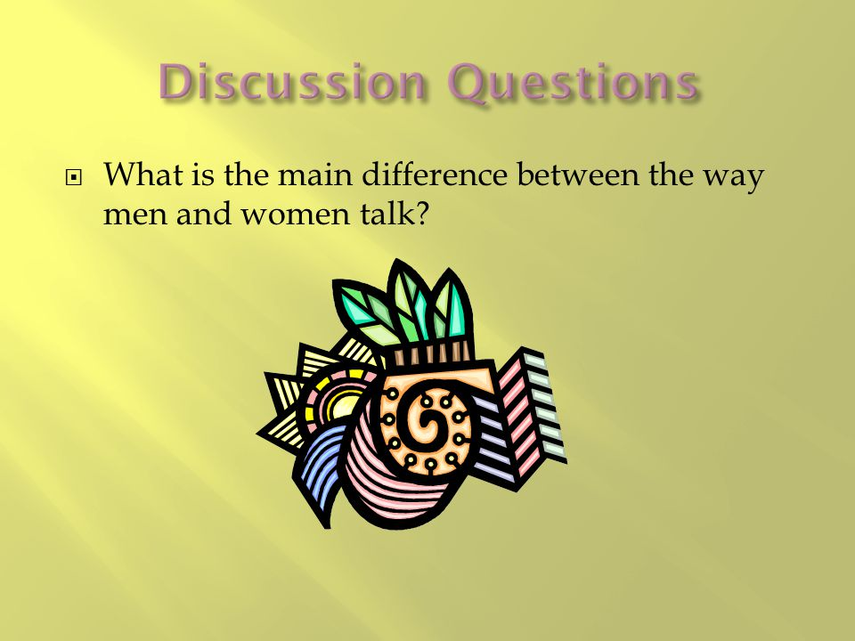  What is the main difference between the way men and women talk?