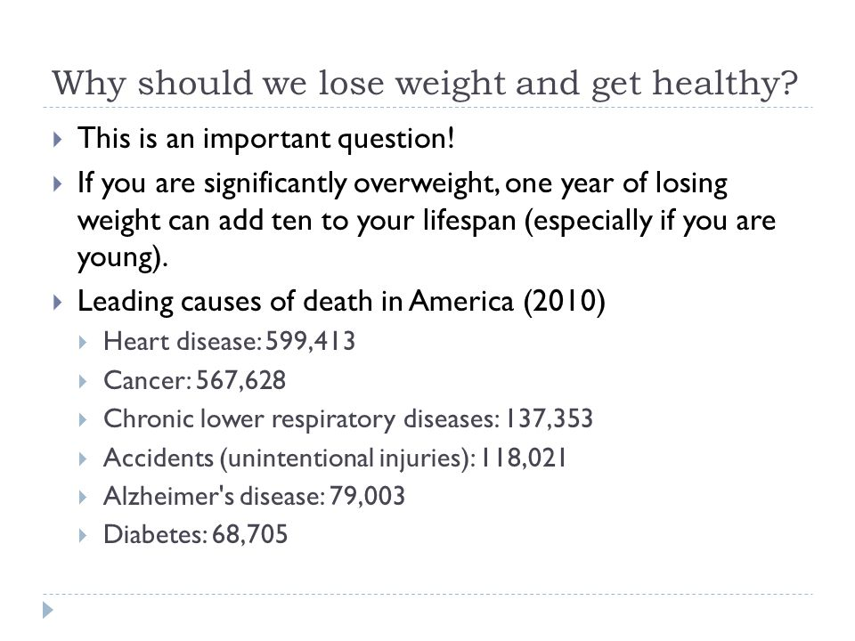 Why should we lose weight and get healthy.  This is an important question.