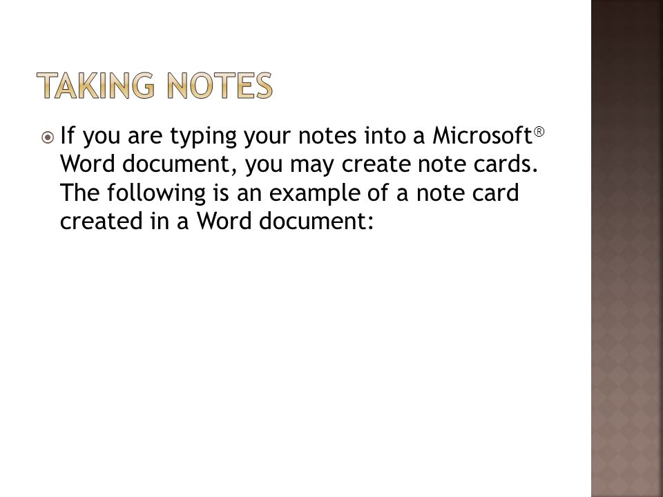  If you are typing your notes into a Microsoft ® Word document, you may create note cards.