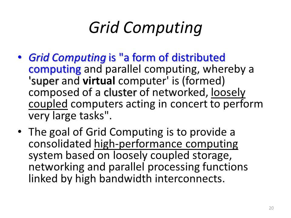 Grid Computing Grid Computing is