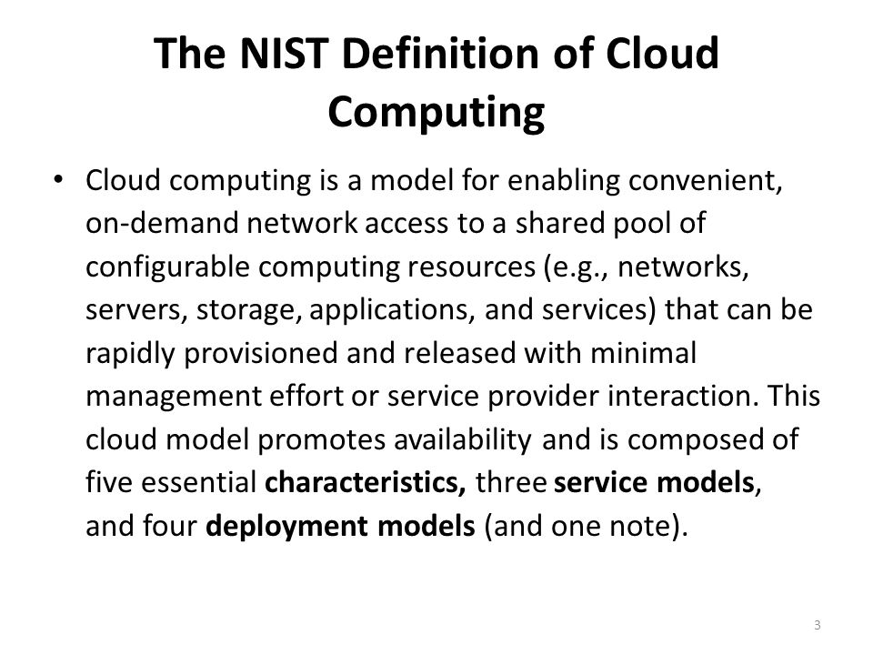 The NIST Definition of Cloud Computing Cloud computing is a model for enabling convenient, on-demand network access to a shared pool of configurable c