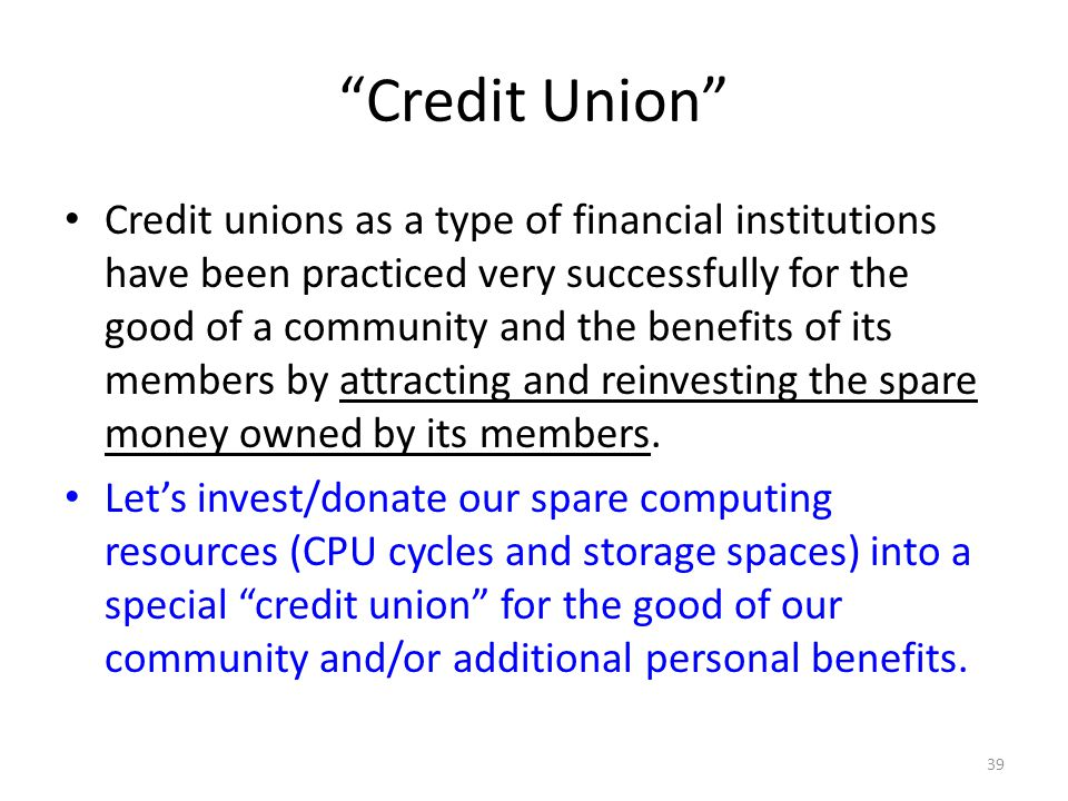 """""""Credit Union"""" Credit unions as a type of financial institutions have been practiced very successfully for the good of a community and the benefits of"""