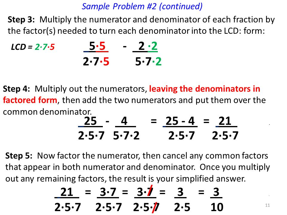 Sample Problem #2 (continued) Step 3: Multiply the numerator and denominator of each fraction by the factor(s) needed to turn each denominator into th