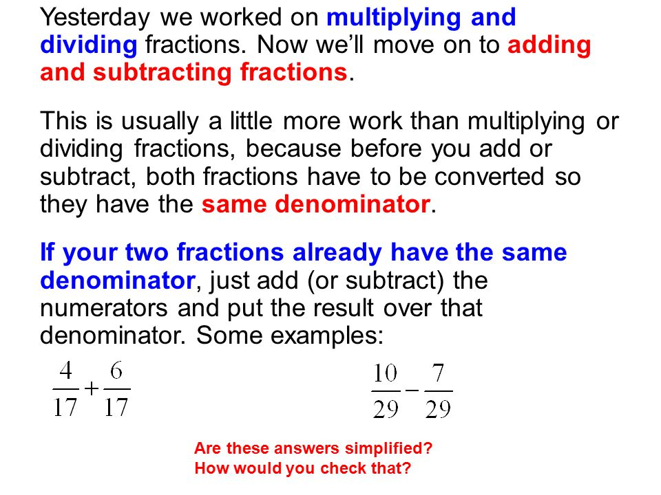 Yesterday we worked on multiplying and dividing fractions.