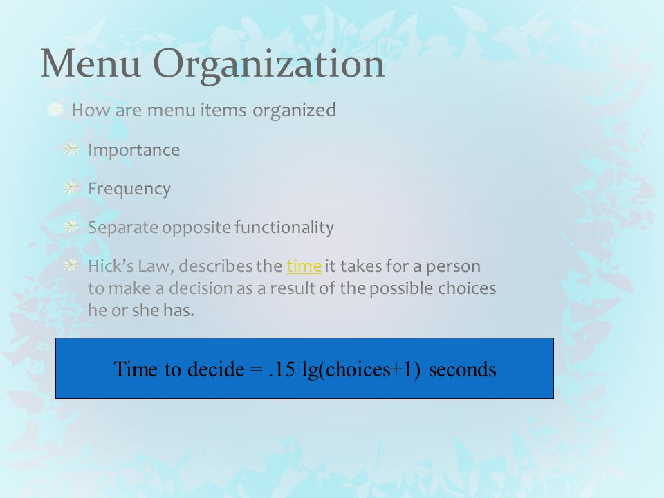 Menu Organization Time to decide =.15 lg(choices+1) seconds