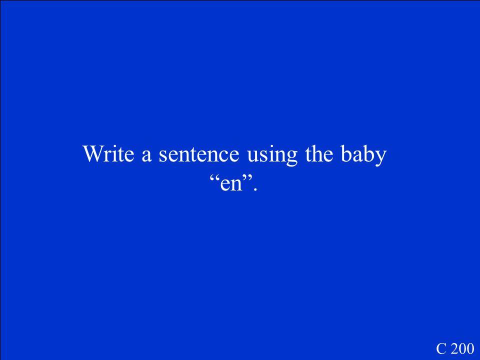 Answers may vary. C 100