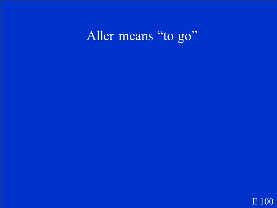 What does aller mean? E 100