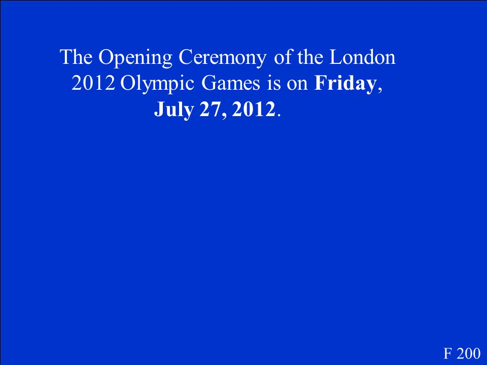 What day does the Olympics start F 200