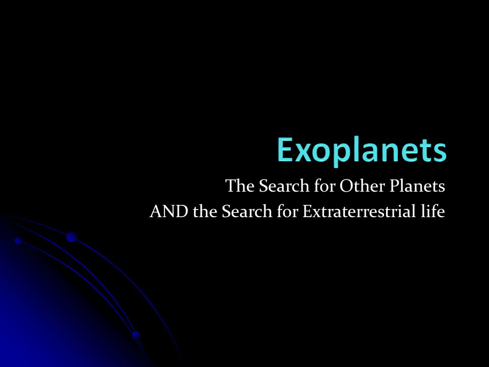 The Search for Other Planets AND the Search for Extraterrestrial life