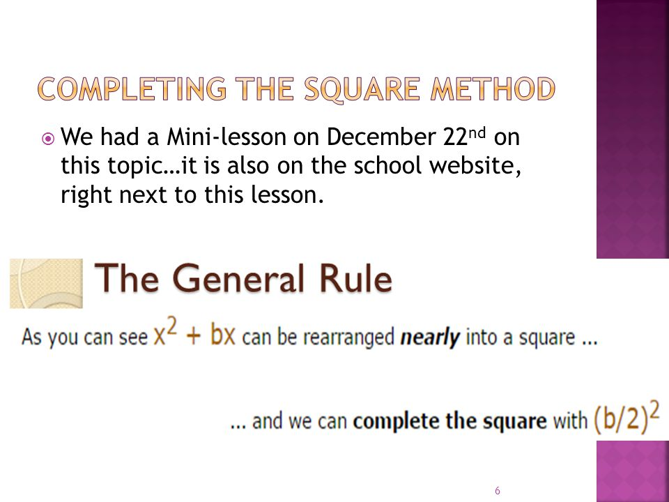  We had a Mini-lesson on December 22 nd on this topic…it is also on the school website, right next to this lesson. 6