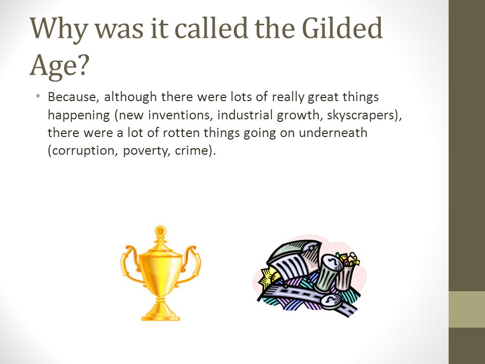 Why was it called the Gilded Age.