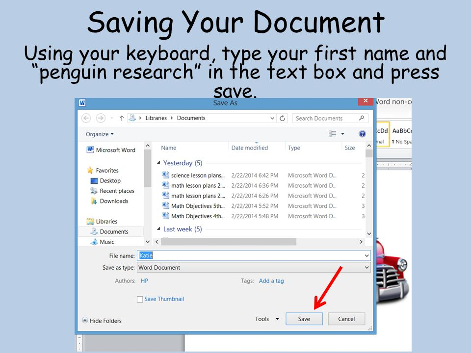Saving Your Document Using your keyboard, type your first name and penguin research in the text box and press save.