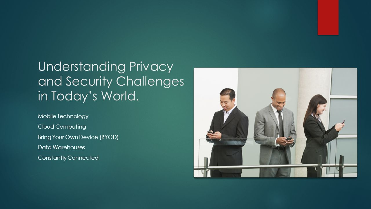 Understanding Privacy and Security Challenges in Today's World.