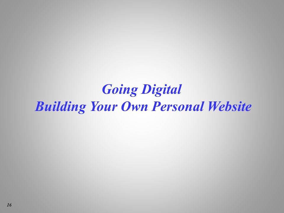 Going Digital Building Your Own Personal Website 16
