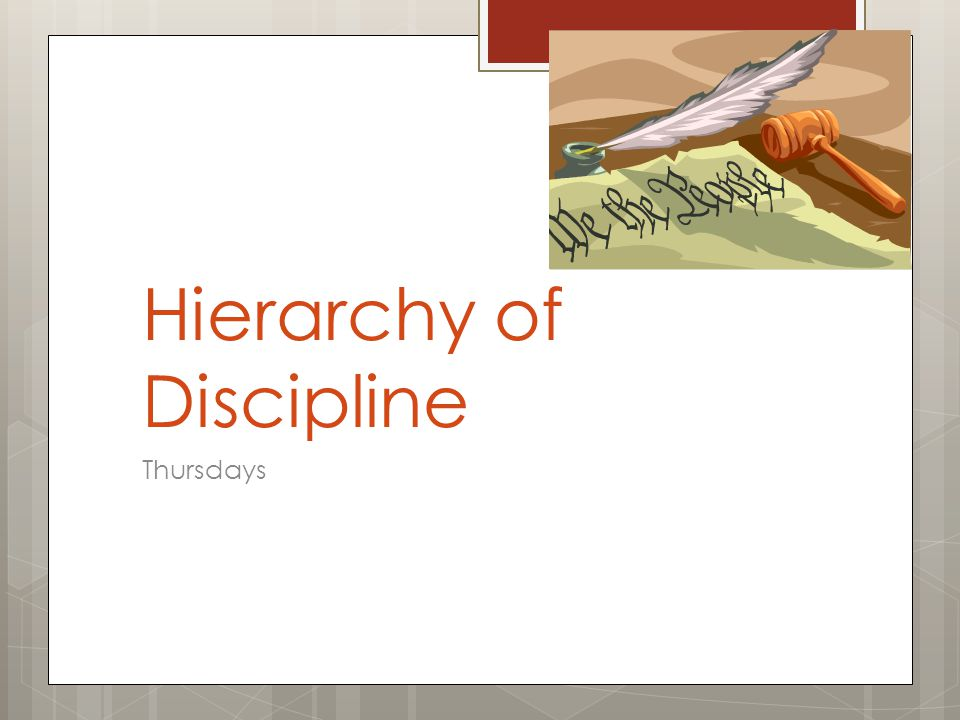 Hierarchy of Discipline Thursdays