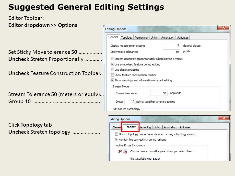 Suggested General Editing Settings Set Sticky Move tolerance 50 ……………..