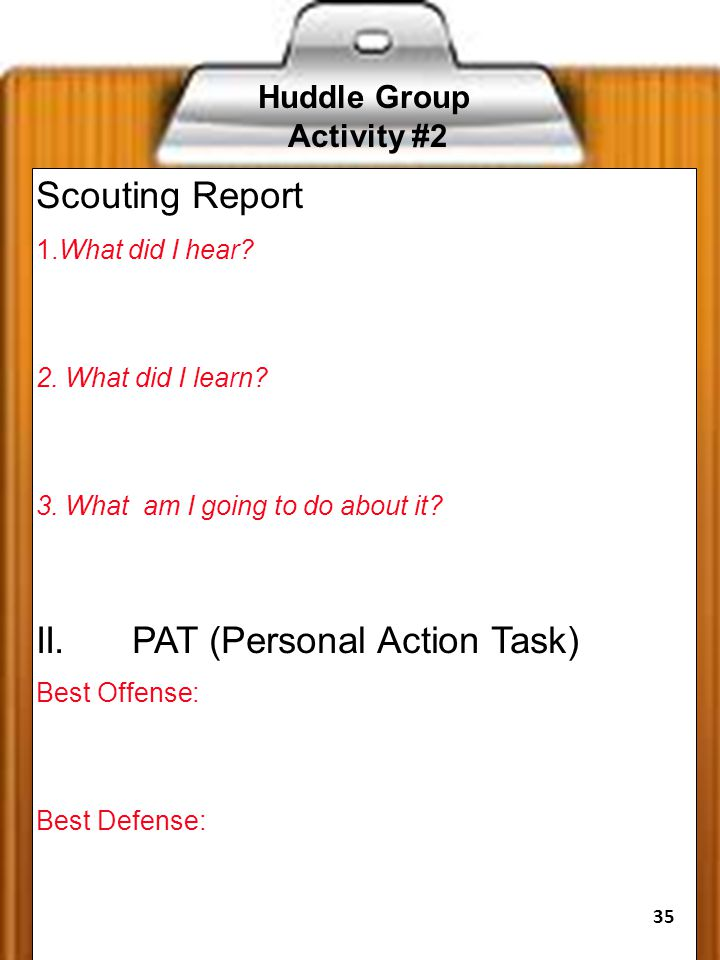 Huddle Group Activity #2 Scouting Report 1.What did I hear.
