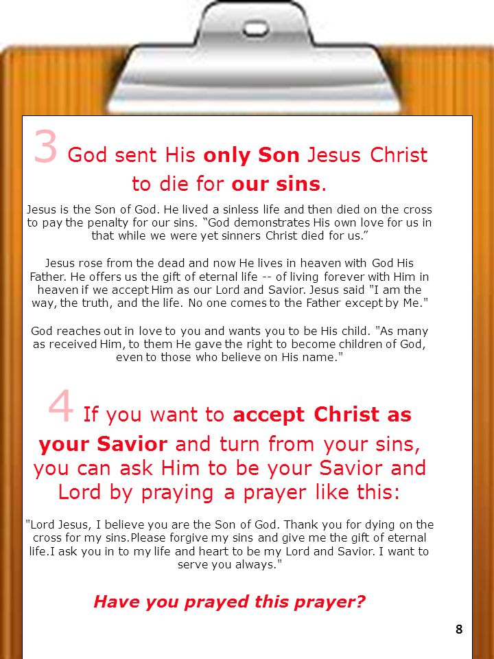 3 God sent His only Son Jesus Christ to die for our sins.