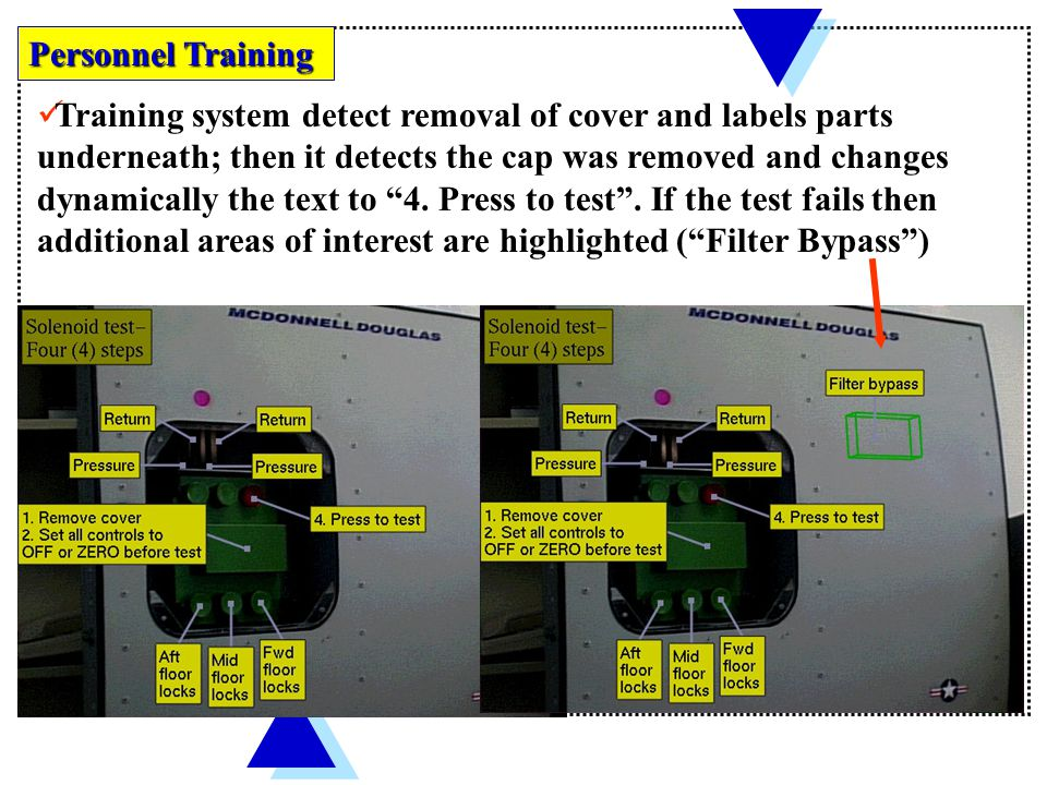 Personnel Training Task-related information is placed directly in the scene using augmented reality.