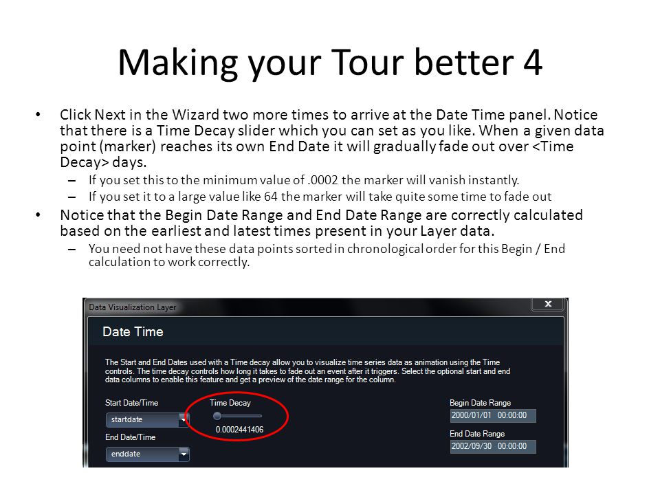 Making your Tour better 4 Click Next in the Wizard two more times to arrive at the Date Time panel.