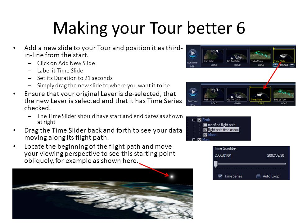 Making your Tour better 6 Add a new slide to your Tour and position it as third- in-line from the start.