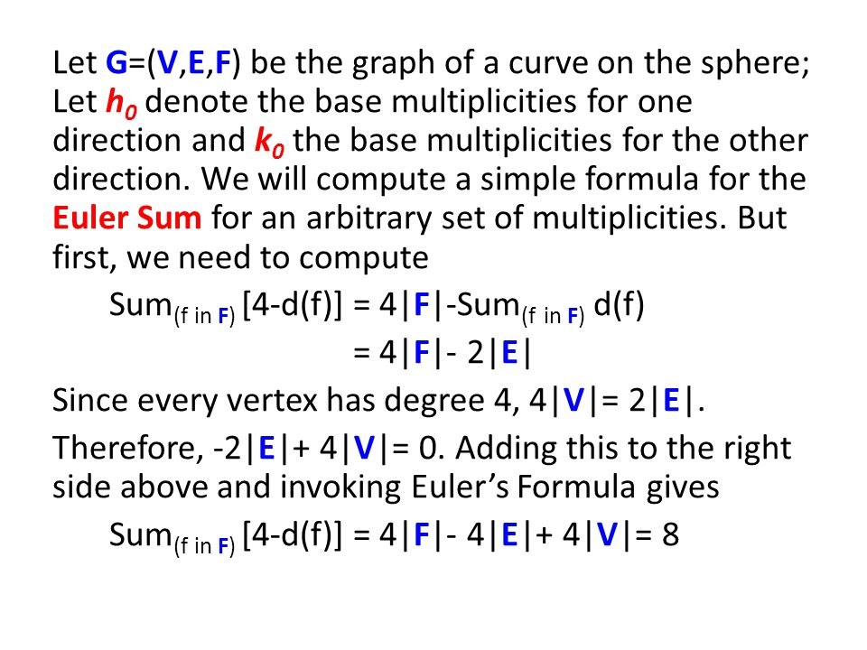 Let G=(V,E,F) be the graph of a curve on the sphere; Let h 0 denote the base multiplicities for one direction and k 0 the base multiplicities for the other direction.