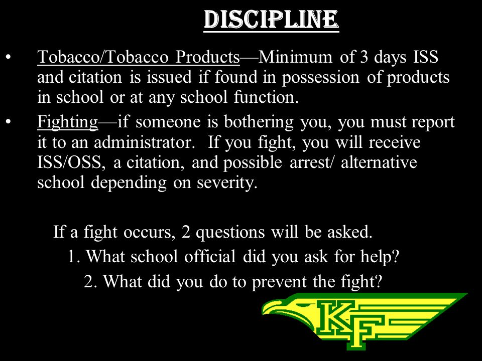Discipline Profanity: Watch what you say in class and in the hallways. If you are caught using profanity in school, you will be subject to school disc