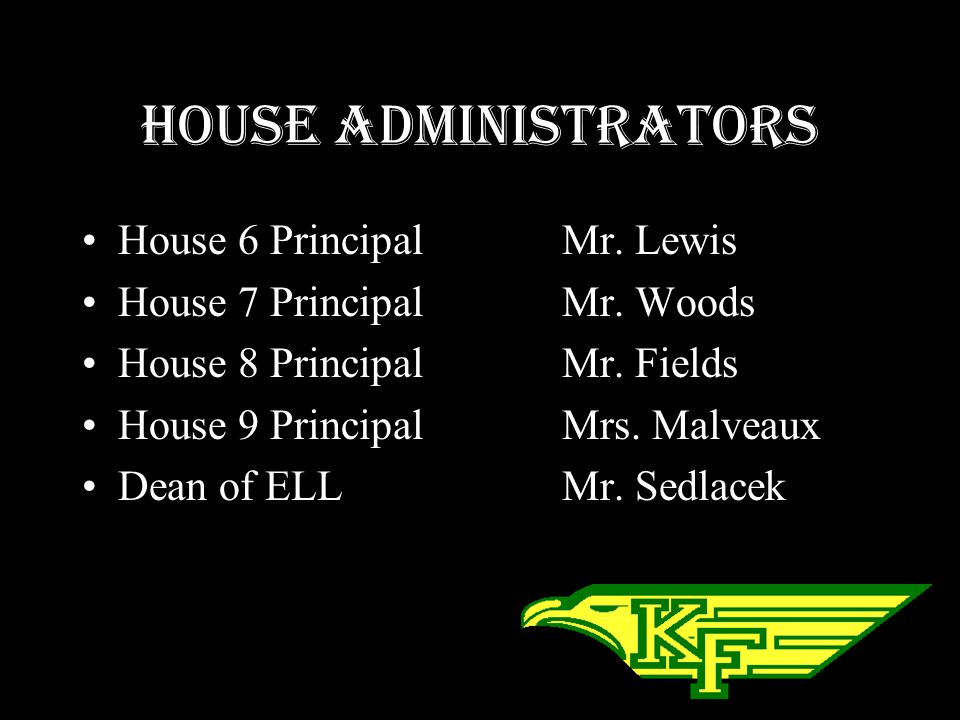 House Administrators House 1 PrincipalMr. Moore House 2 Principal Mrs. Watson House 3 Principal Mr. Bond House 4 Principal Mrs. Bostick House 5 Princi