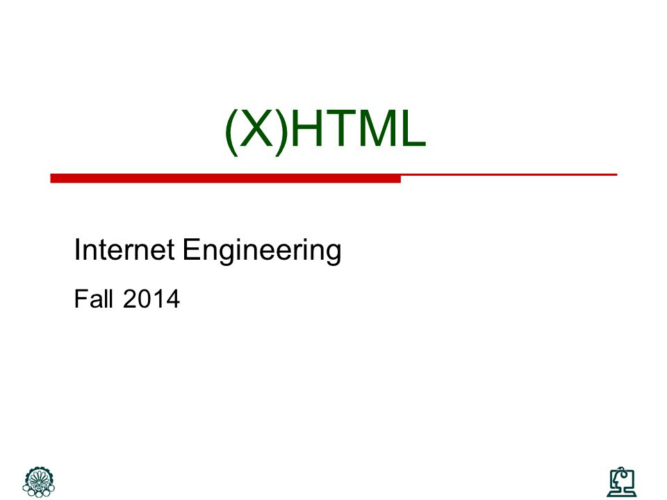 (X)HTML Internet Engineering Fall 2014