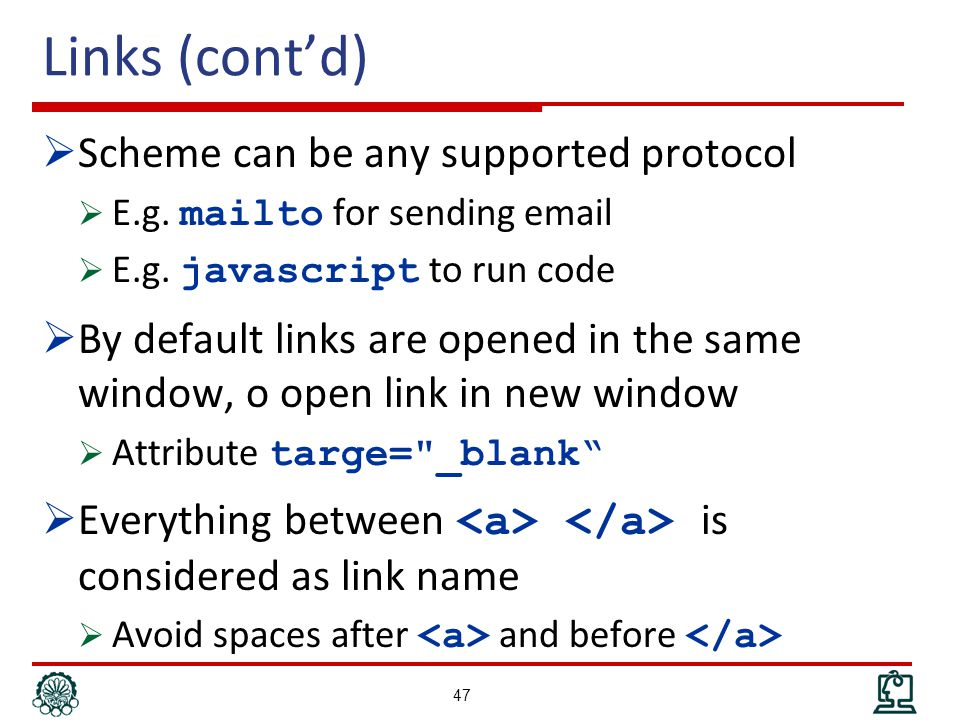 Links (cont'd)  Scheme can be any supported protocol  E.g.