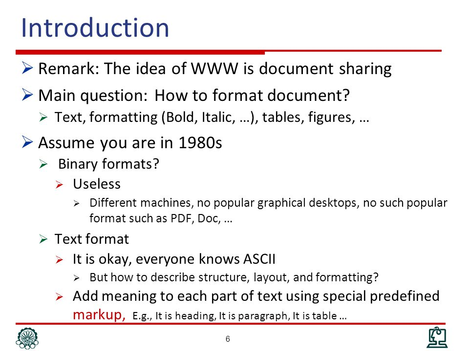 Introduction  Remark: The idea of WWW is document sharing  Main question: How to format document.