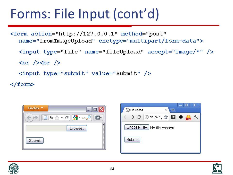 Forms: File Input (cont'd) 64