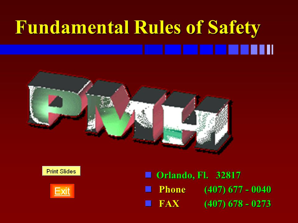 Fundamental Rules of Safety n Orlando, Fl. 32817 n Phone(407) 677 - 0040 n FAX(407) 678 - 0273 Exit