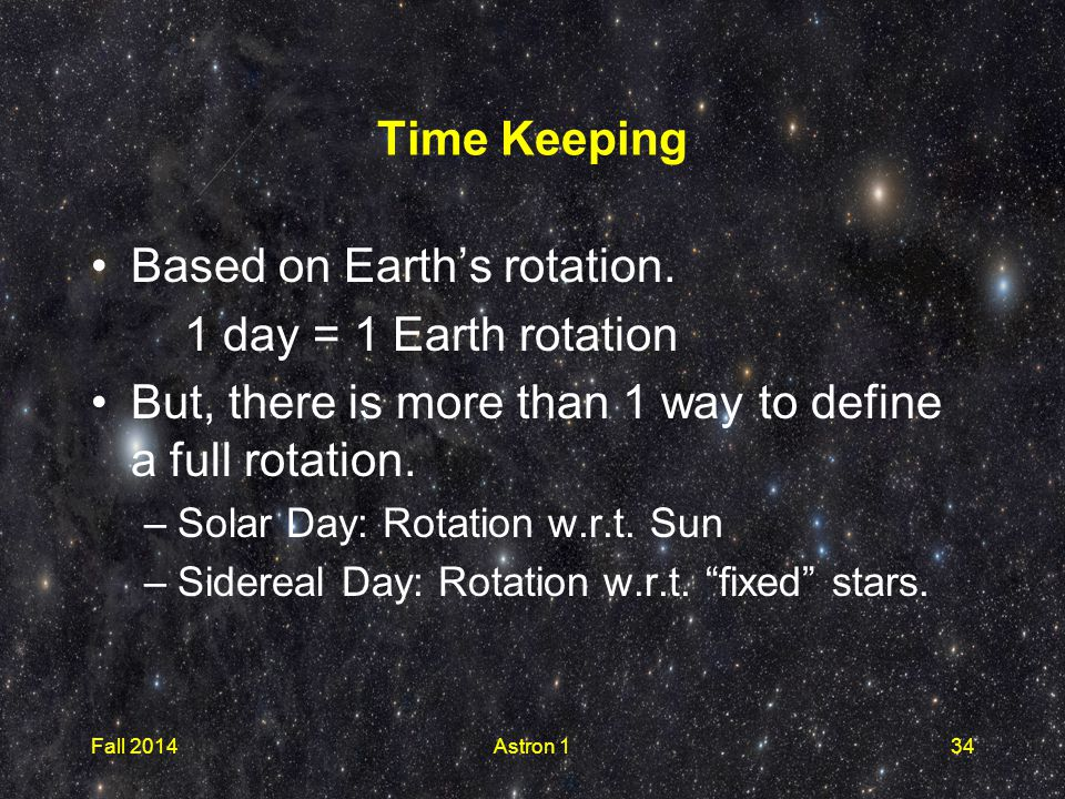 Time Keeping Based on Earth's rotation.