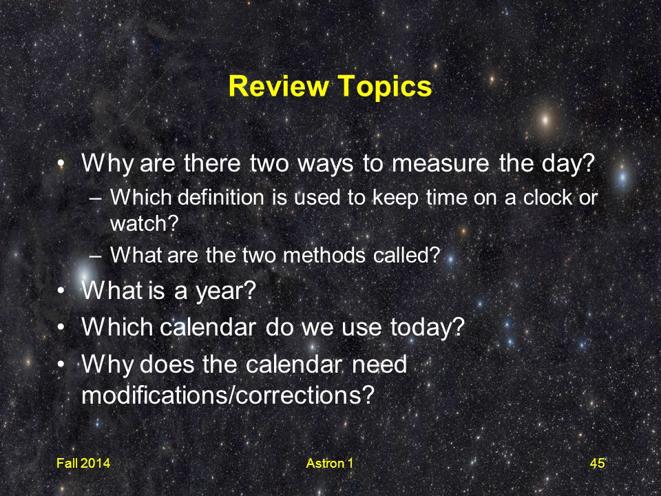 Review Topics Why are there two ways to measure the day.