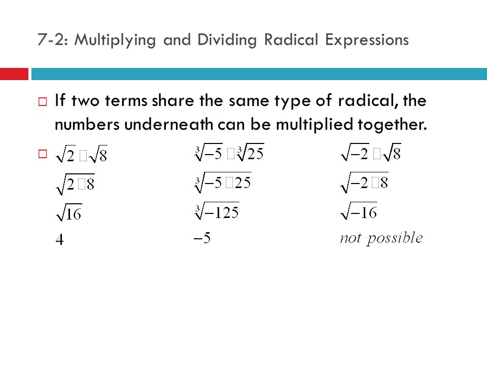 7-2: Multiplying and Dividing Radical Expressions  Y OUR TURN :  Multiply.