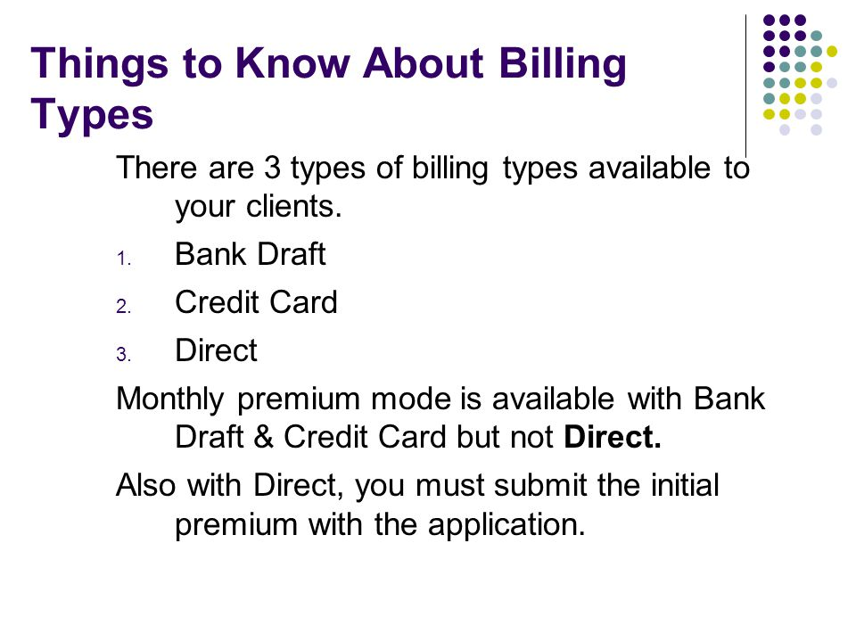 Things to Know About Billing Types There are 3 types of billing types available to your clients.