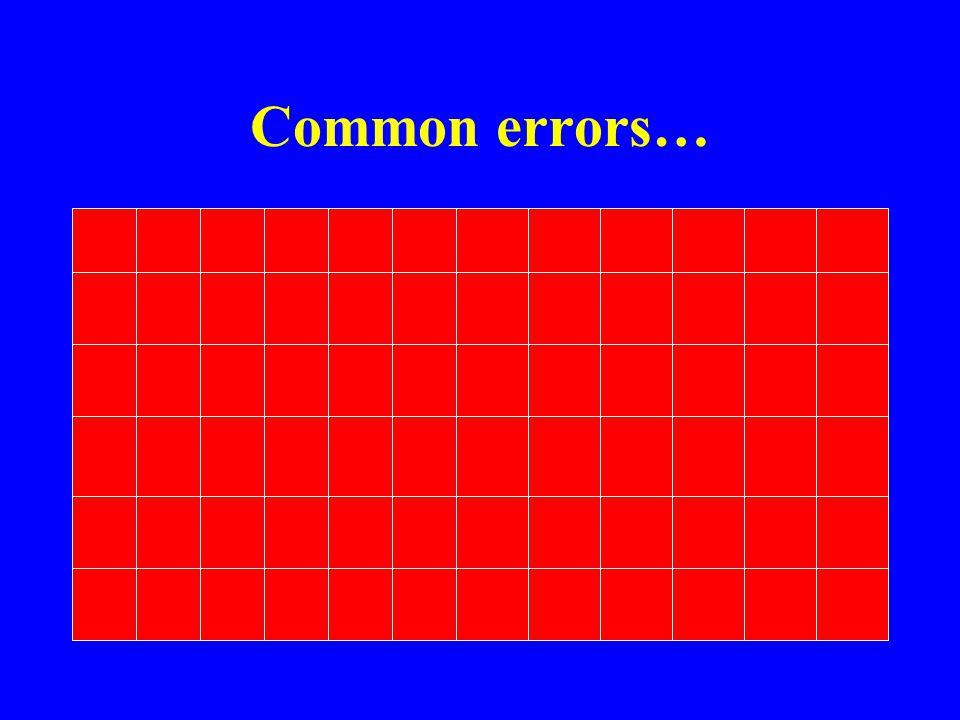 Common errors…