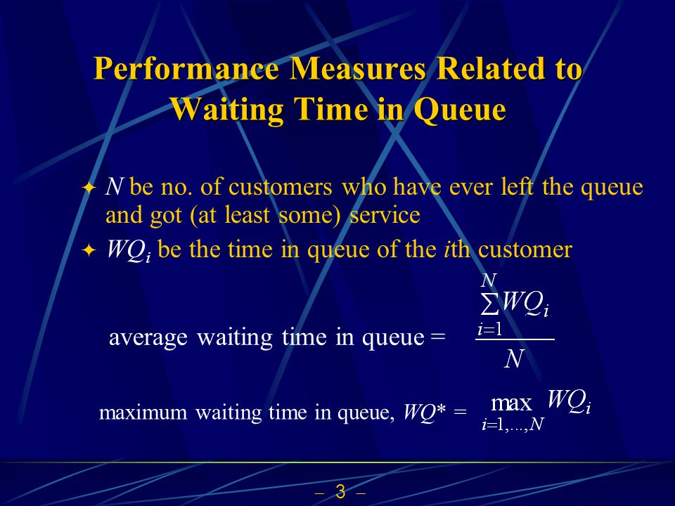  3  Performance Measures Related to Waiting Time in Queue  N be no.