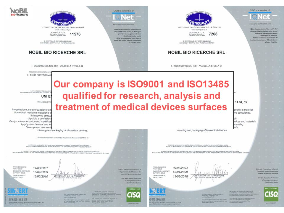Our company is ISO9001 and ISO13485 qualified for research, analysis and treatment of medical devices surfaces