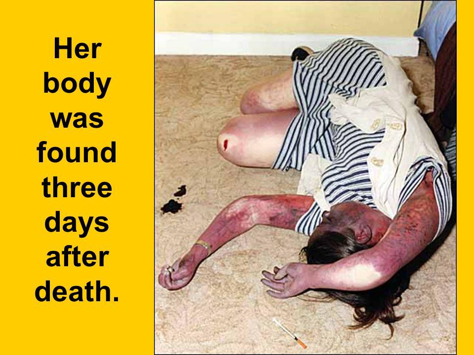 Her body was found three days after death.