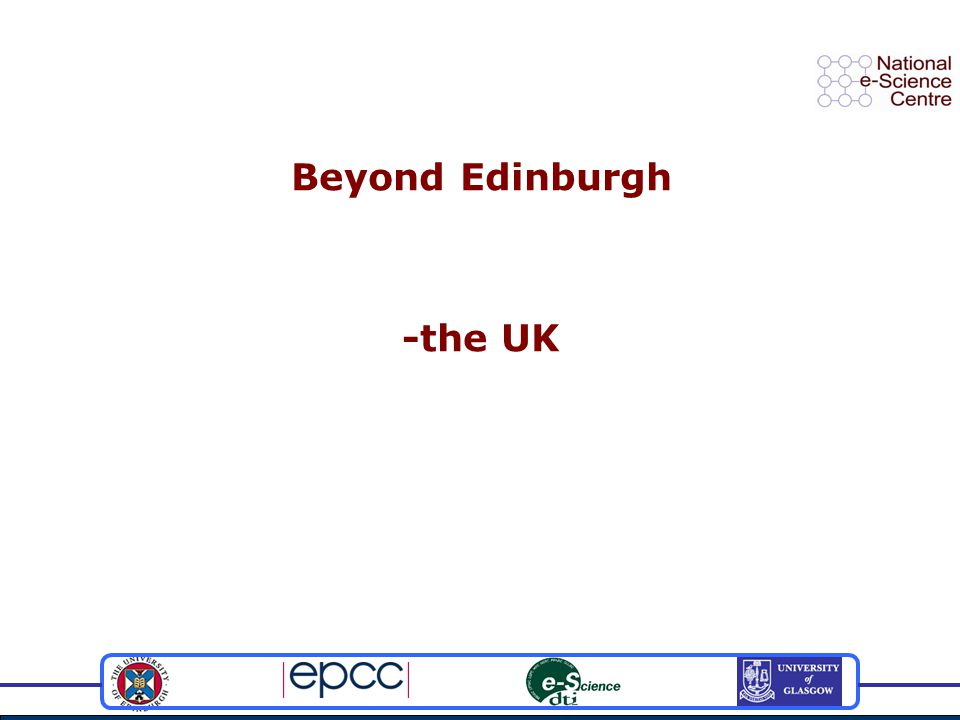 Beyond Edinburgh -the UK
