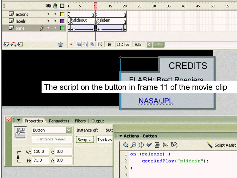 The script on the button in frame 11 of the movie clip