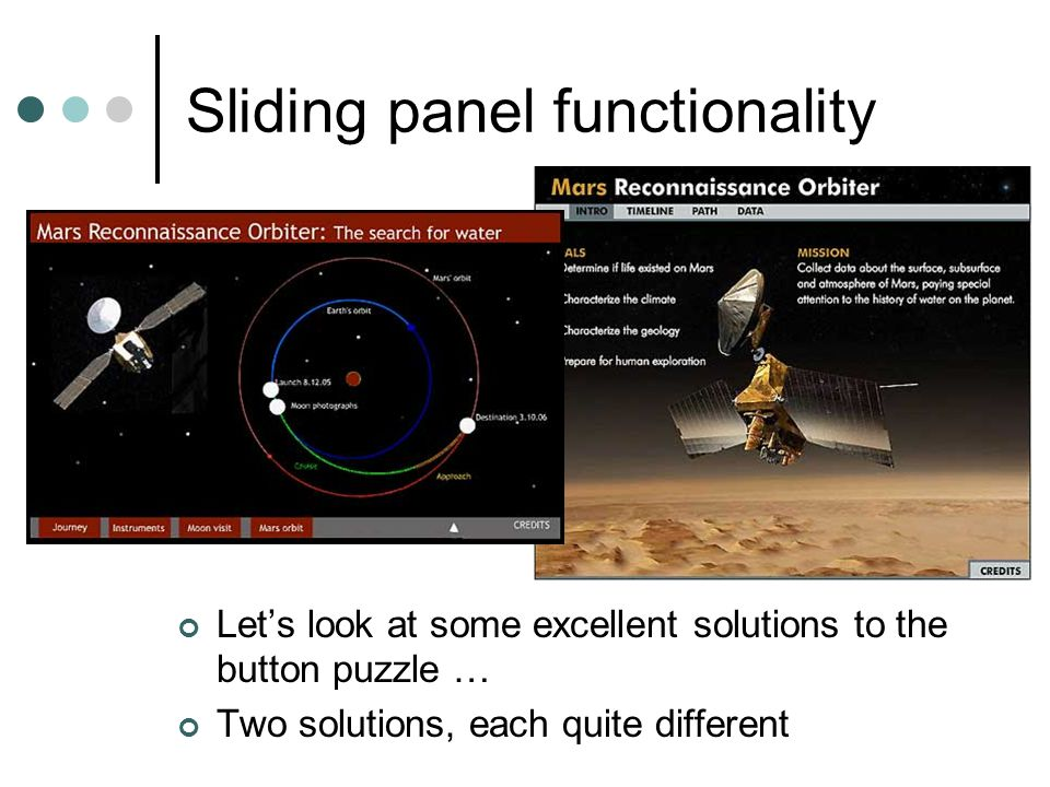 Sliding panel functionality Let's look at some excellent solutions to the button puzzle … Two solutions, each quite different