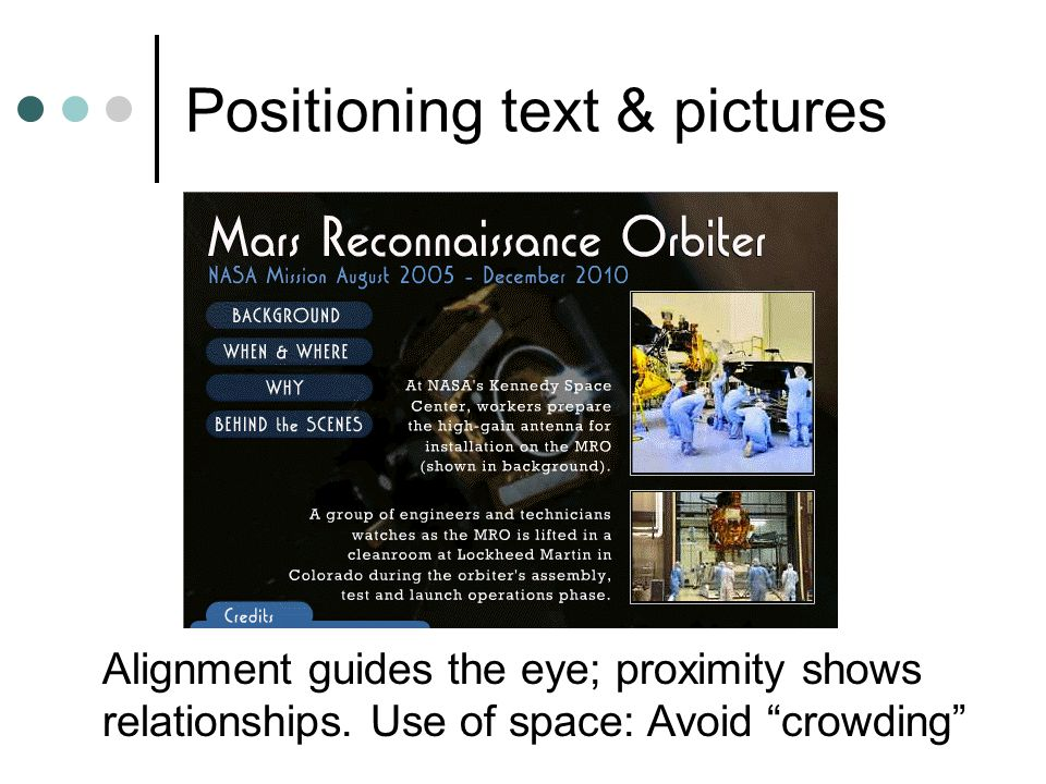 Positioning text & pictures Alignment guides the eye; proximity shows relationships.