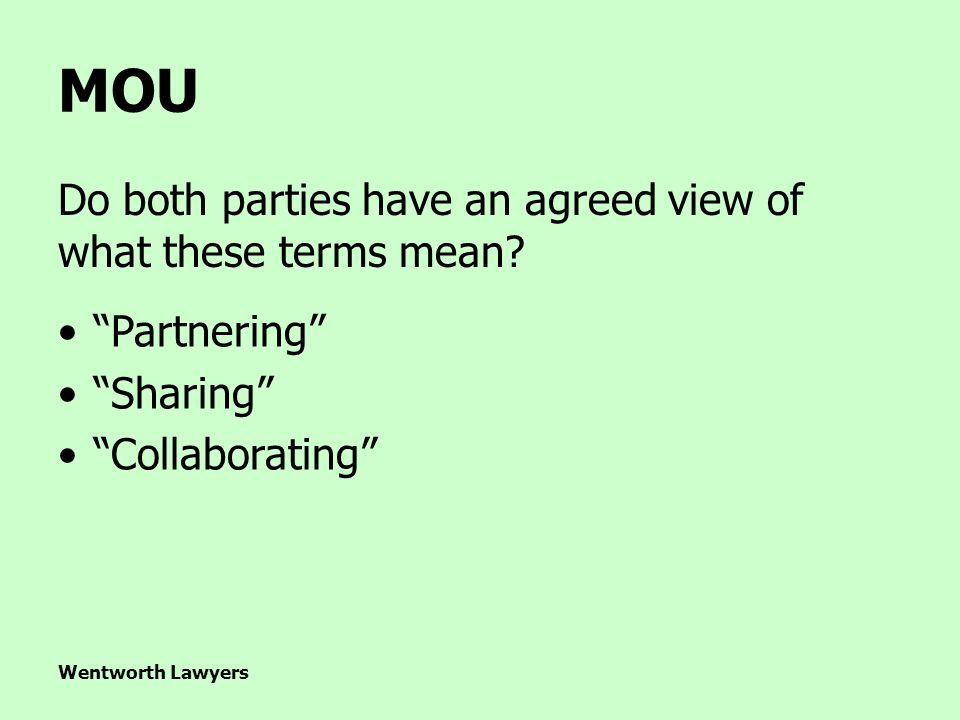 Wentworth Lawyers MOU Do both parties have an agreed view of what these terms mean.