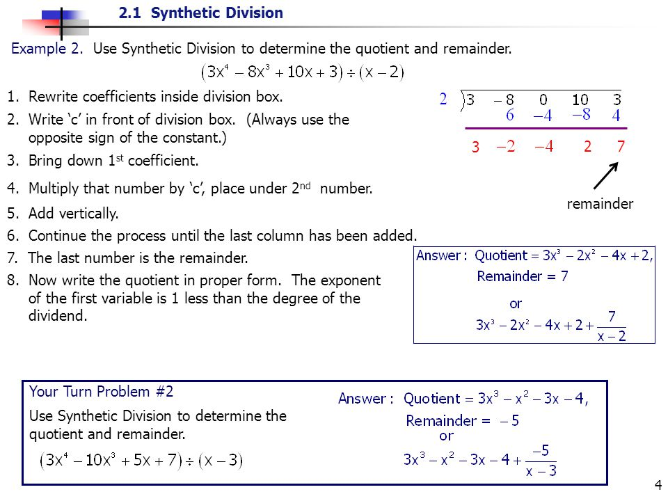2.1 Synthetic Division 4 1. Rewrite coefficients inside division box.