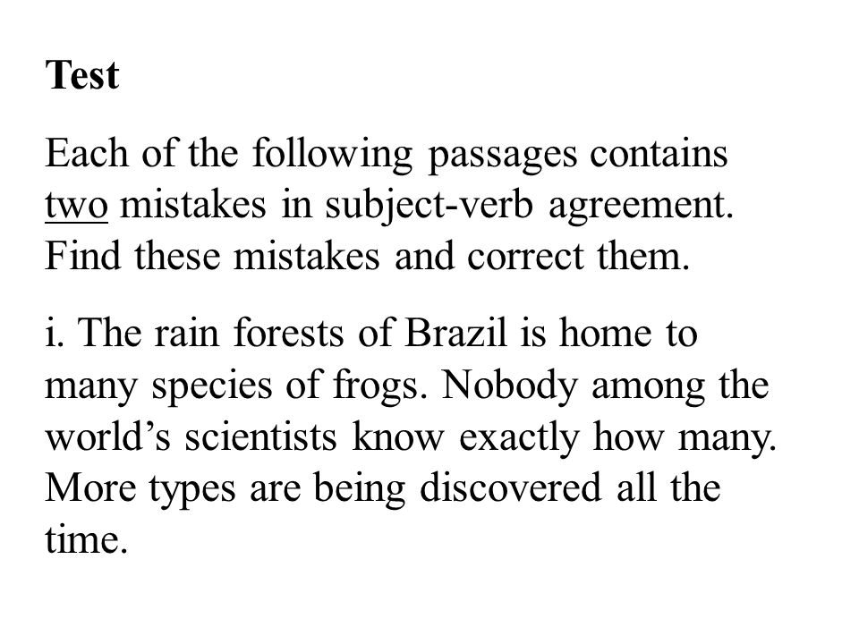 Test Each of the following passages contains two mistakes in subject-verb agreement.