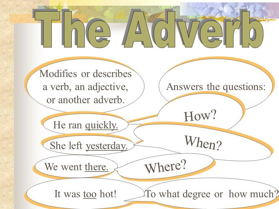 Modifies or describes a noun or pronoun. Do you have a silk scarf.