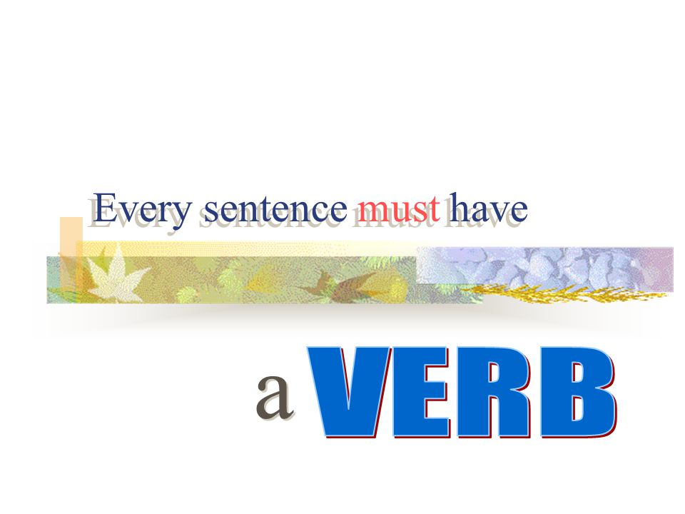 """A word that expresses action or otherwise helps to make a statement Action Linking """"be"""" verbs & taste feel sound look appear become seem grow remain s"""